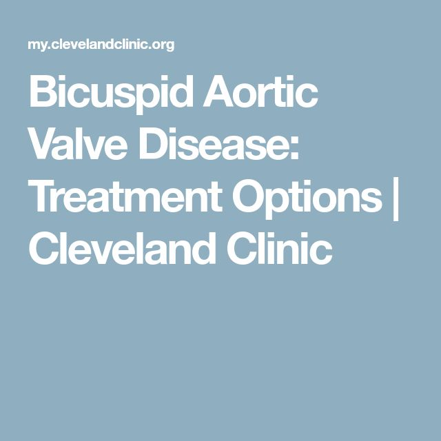 Bicuspid Aortic Valve Disease: Treatment Options | Cleveland Clinic