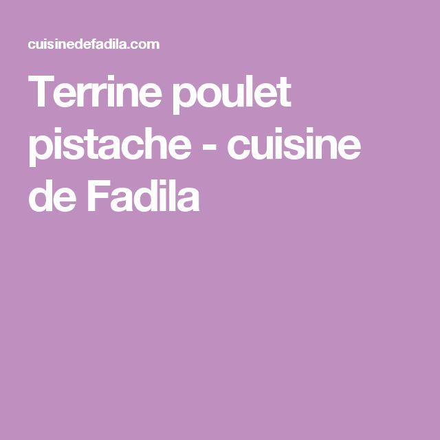 Terrine poulet pistache - cuisine de Fadila