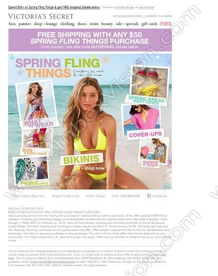 Company:  Victoria's Secret  Subject:  Free Shipping with Any 50+ Spring Fling Things Purchase! Details Inside.                 INBOXVISION providing email design ideas and email marketing intelligence.    www.inboxvision.com/blog/  #EmailMarketing #DigitalMarketing #EmailDesign #EmailTemplate #InboxVision  #SocialMedia #EmailNewsletters