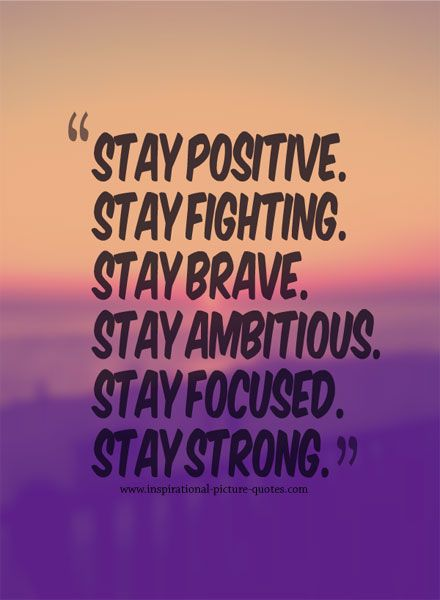 Stay Positive Stay Strong Inspirational Picture Quotes