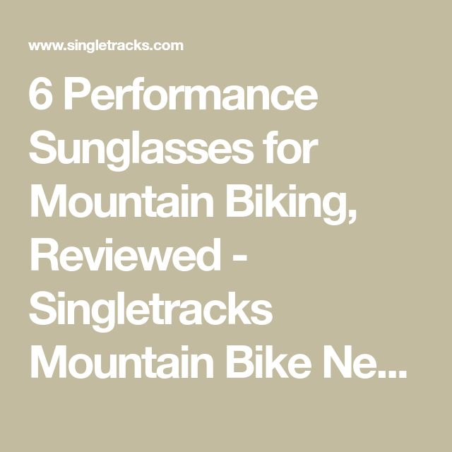 fe161d8f74 6 Performance Sunglasses for Mountain Biking