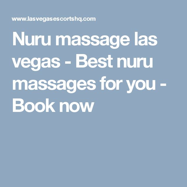 Nuru massage las vegas - Best nuru massages for you - Book now