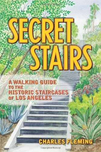 Secret Stairs: A Walking Guide to the Historic Staircases of Los Angeles $11.53: Natural Travel, Fireflies, Guide To, Secret Stairs, Bubbles, Los Angeles, Walks Guide, 60, Historical Staircases