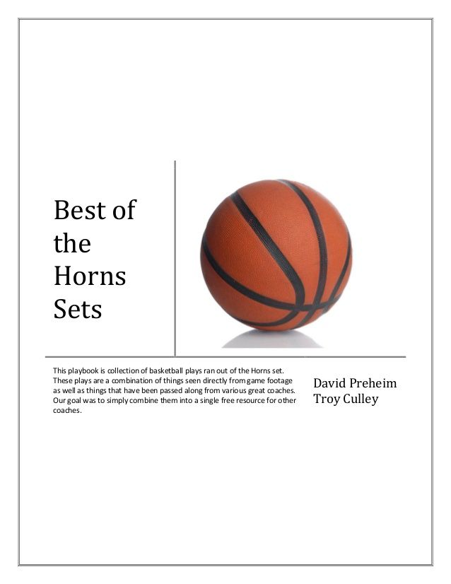 Basketball Plays - Best of the Horns Set Plays - Multiple Variations by Justin Pintar via slideshare