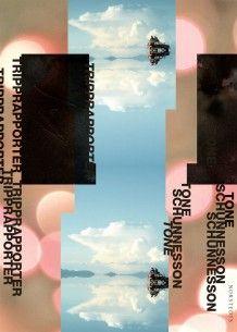 Tripprapporter av Tone Schunnesson (Innbundet)