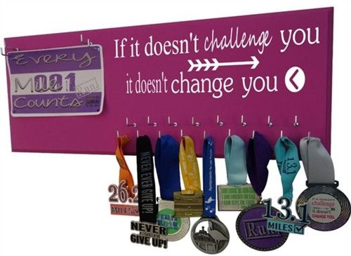 """If It Doesn't Challenge You, It Doesn't Change You"" -- Medal Holder"