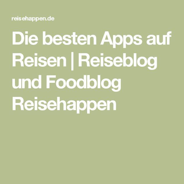 Die besten Apps auf Reisen | Reiseblog und Foodblog Reisehappen