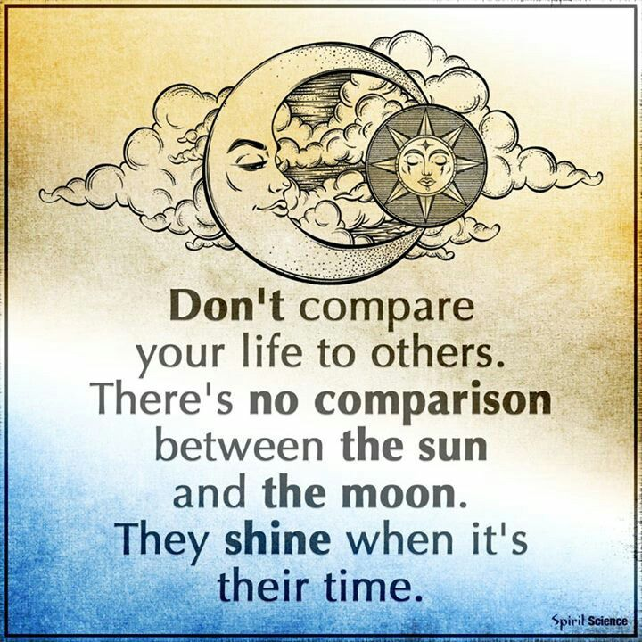 Dont Compare Quotes: Don't Compare Your Life To Others. There's No Comparison