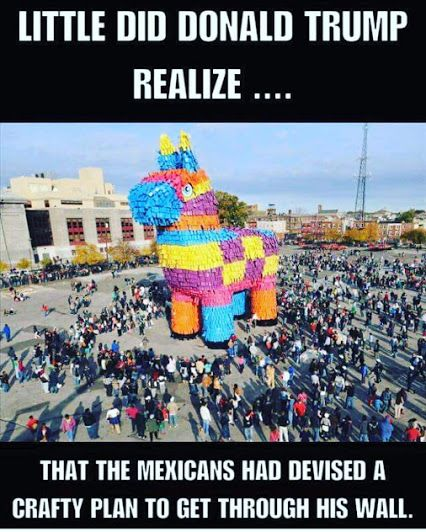 The Mexicans are going to hide inside the horse Like the Trojan horse get it... <I don't own this>