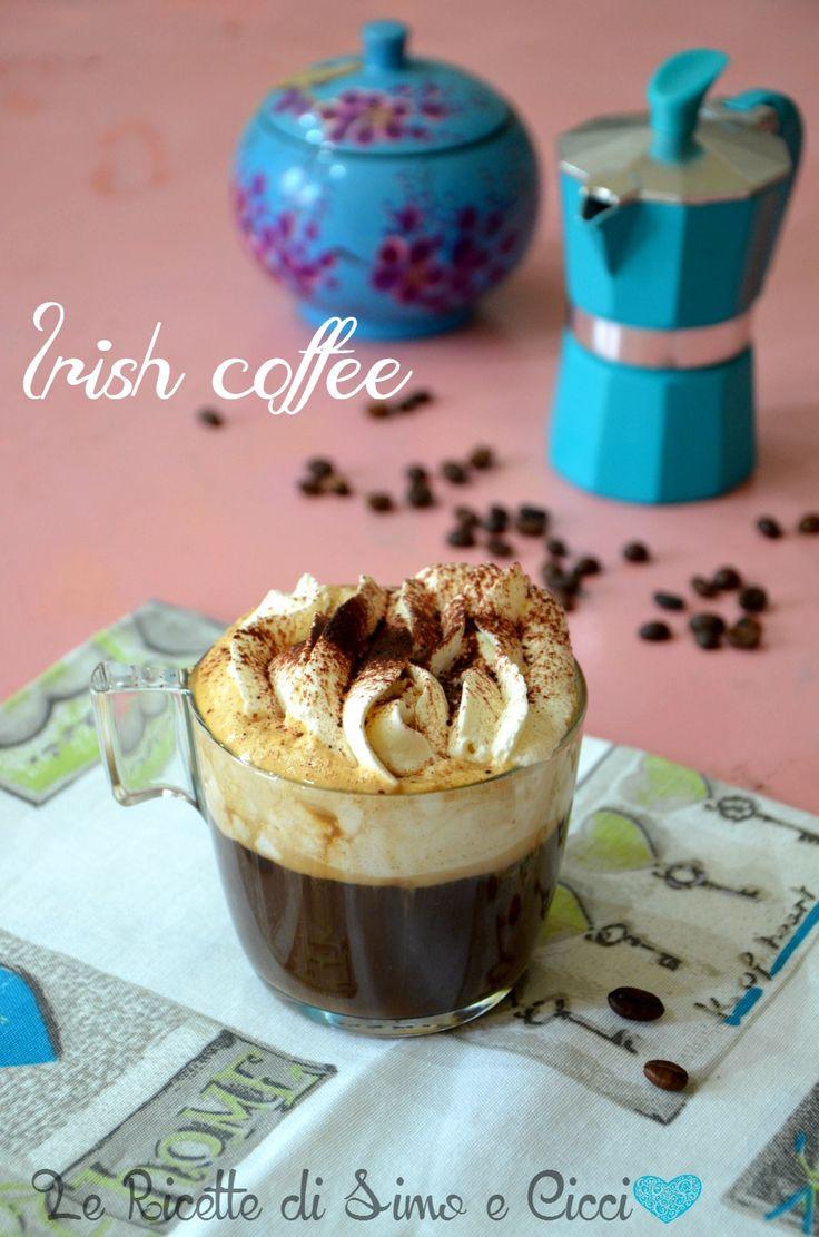 Irish coffee,la ricetta del caffè irlandese | Le Ricette di Simo e Cicci