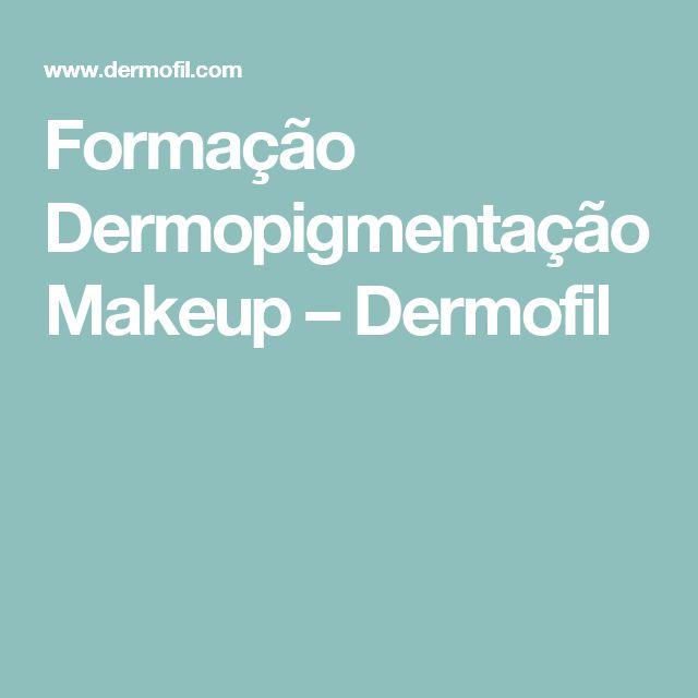 Formação Dermopigmentação Makeup – Dermofil