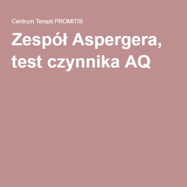 Zespół Aspergera, test czynnika AQ