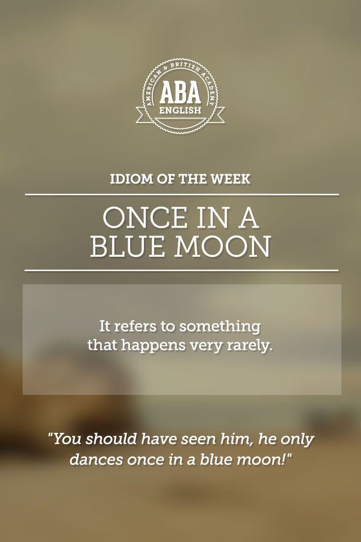 "English #idiom ""Once in a blue moon"" refers to something that happens very rarely."