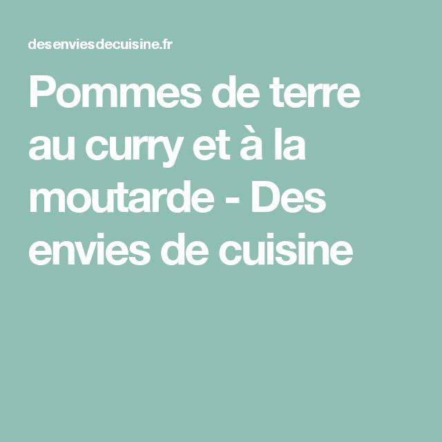 Pommes de terre au curry et à la moutarde - Des envies de cuisine