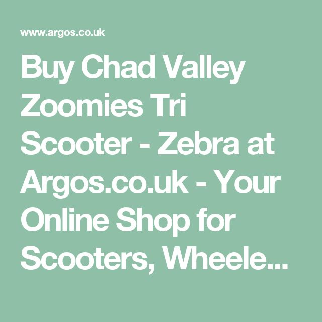 Buy Chad Valley Zoomies Tri Scooter - Zebra at Argos.co.uk - Your Online Shop for Scooters, Wheeled toys, Outdoor toys, Toys.