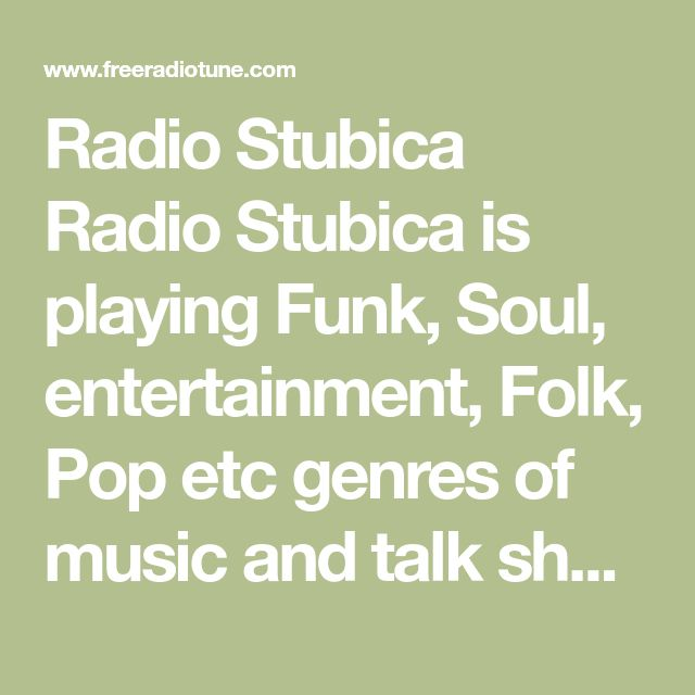 Radio Stubica Radio Stubica is playing Funk, Soul, entertainment, Folk, Pop etc genres of music and talk shows. Radio Stubica is broadcasting from Croatia 24 hours a day nonstop. It is streaming in Croatian language.  Early in the 15th century the ideas of Humanism in Croatia brought about changes to the world of music. Interest in music began to spread outside of monastic and church walls with growing influence of new spiritual tendencies from Central European and particularly Italian…