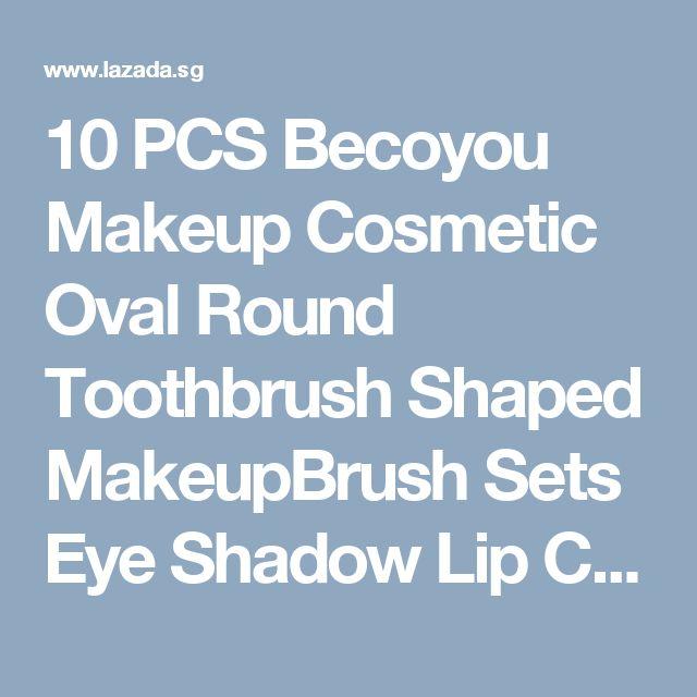 10 PCS Becoyou Makeup Cosmetic Oval Round Toothbrush Shaped MakeupBrush Sets Eye Shadow Lip Concealer Foundation Blush Brush SetBlack , Lazada Singapore