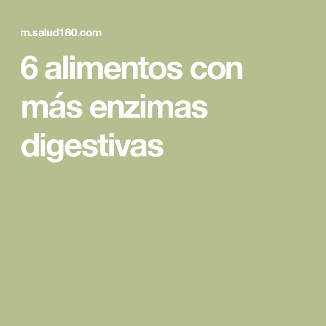 6 alimentos con más enzimas digestivas