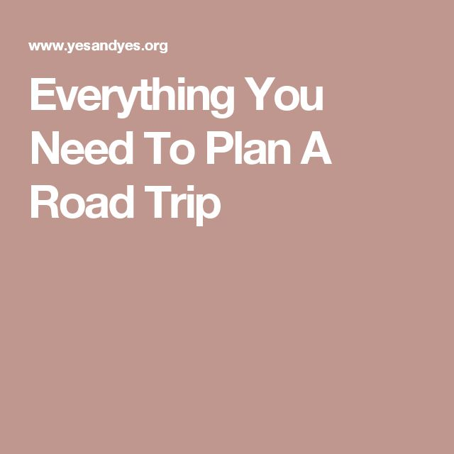 Everything You Need To Plan A Road Trip