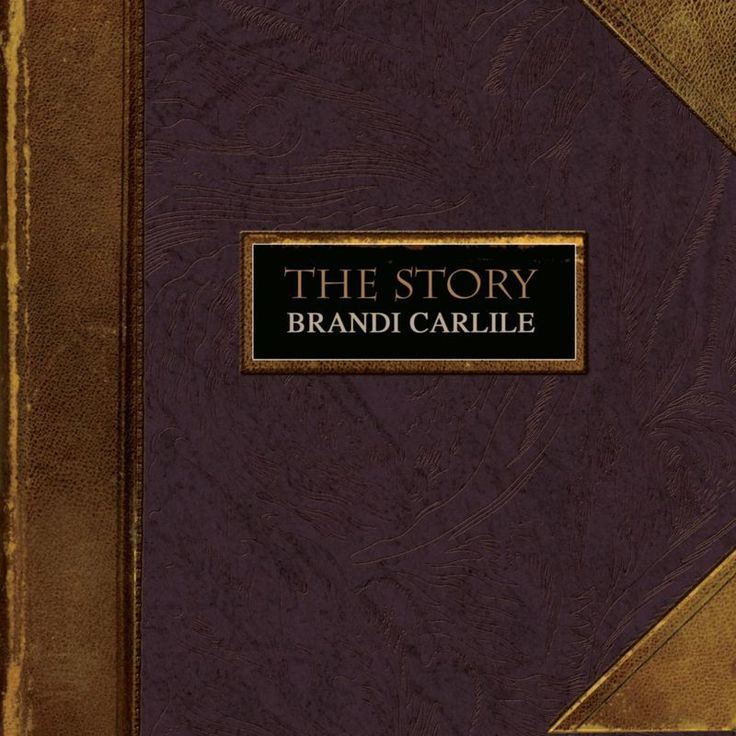 The Story by Brandi Carlile - The Story