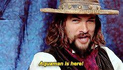 "Jason Momoa ""Aquaman is here!"""