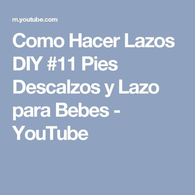 Como Hacer Lazos DIY #11 Pies Descalzos y Lazo para Bebes - YouTube