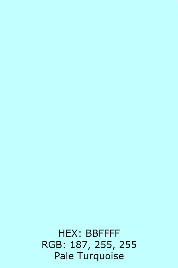 Hex Bbffff Rgb 187 255 255 Pale Turquoise Pale Turquoise