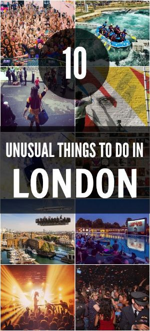 10 Unusual Things to Do in London, England.