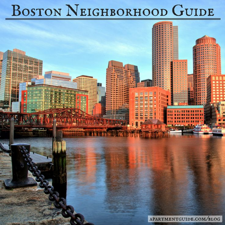 Thinking of moving to Boston? Here's the ultimate guide to the Boston Neighborhoods.
