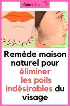 Remède maison naturel pour éliminer les poils indésirables du visage