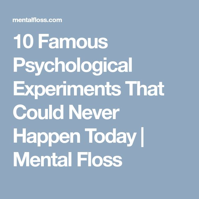 10 Famous Psychological Experiments That Could Never Happen Today | Mental Floss
