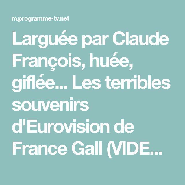 Larguée par Claude François, huée, giflée... Les terribles souvenirs d'Eurovision de France Gall (VIDEO) - news télé