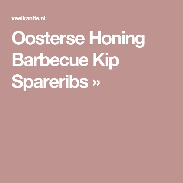Oosterse Honing Barbecue Kip Spareribs »