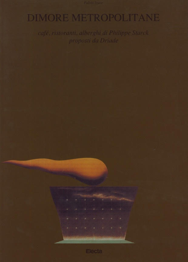 DIMORE METROPOLITANE by Fulvio Irace - Cafè, ristoranti, alberghi di Philippe Starck, proposti da Driade
