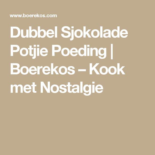 Dubbel Sjokolade Potjie Poeding | Boerekos – Kook met Nostalgie