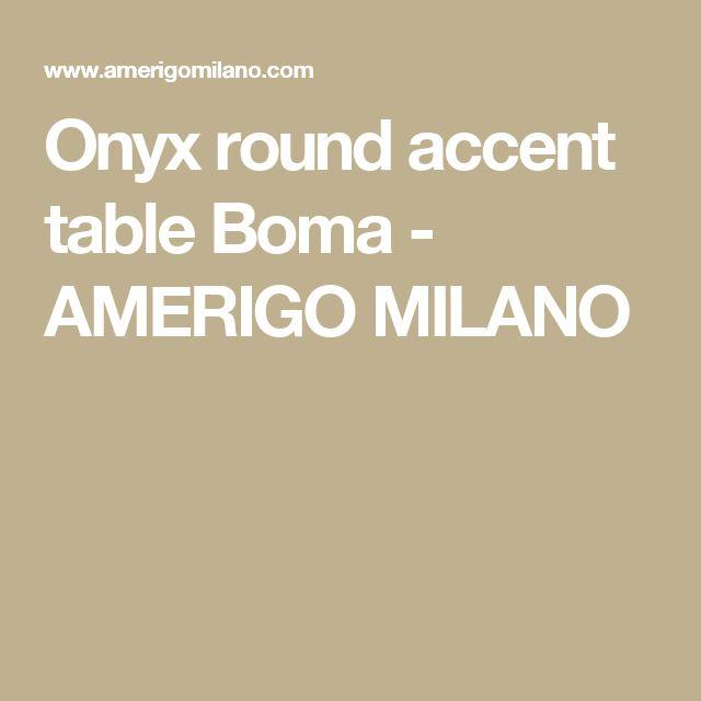 Onyx round accent table Boma - AMERIGO MILANO