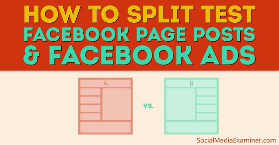 How to Split Test Facebook Posts and Facebook Ads