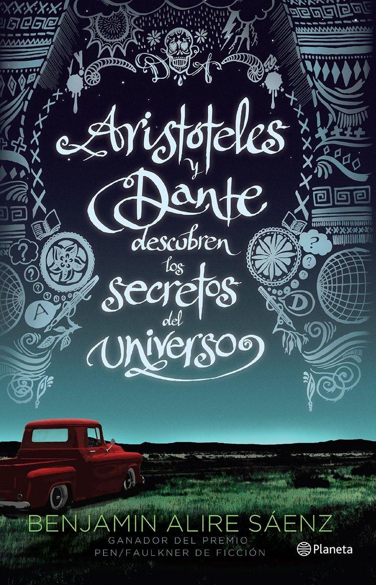 Aristóteles y Dante descubren los secretos del universo - Benjamin Alire Sáenz https://www.goodreads.com/book/show/25183549-arist-teles-y-dante-descubren-los-secretos-del-universo: