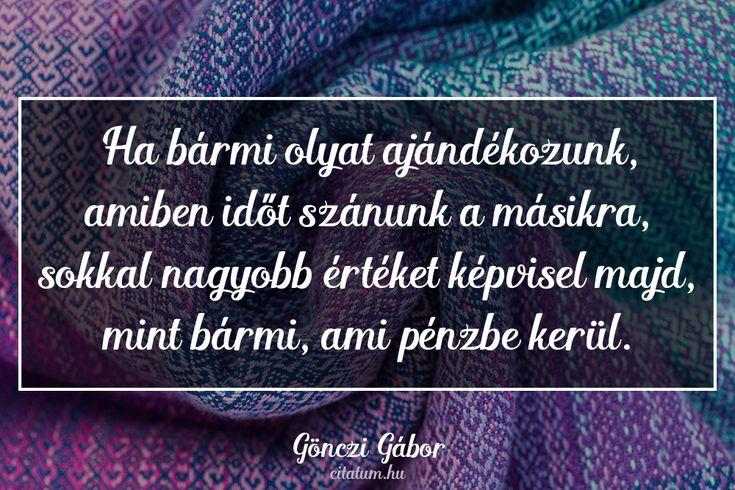 Gönczi Gábor idézet az ajándékokról.