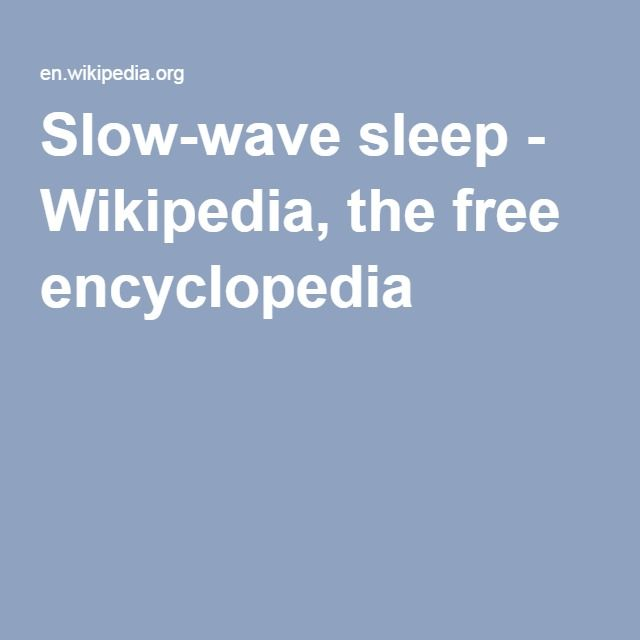 Slow-wave sleep - Wikipedia, the free encyclopedia