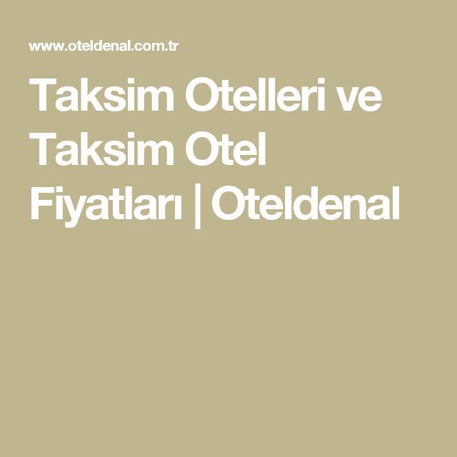 Taksim Otelleri ve Taksim Otel Fiyatları | Oteldenal