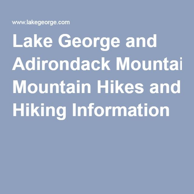 Lake George and Adirondack Mountain Hikes and Hiking Information