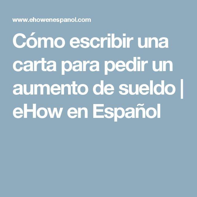 Cómo escribir una carta para pedir un aumento de sueldo | eHow en Español