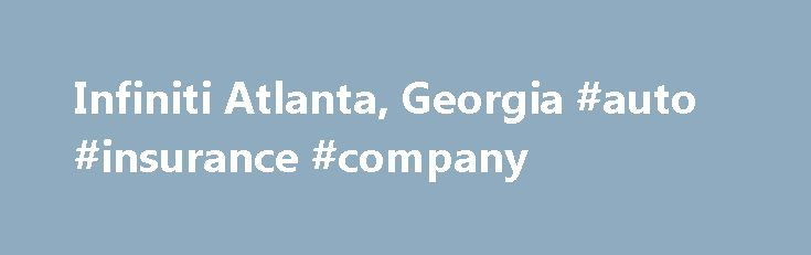 Infiniti Atlanta, Georgia #auto #insurance #company http://auto.nef2.com/infiniti-atlanta-georgia-auto-insurance-company/  #infinity autos # Welcome to Infiniti Of Gwinnett We're here to provide you with tools that we hope will make buying a car easier. You can browse our inventory-new or used-get a quote, fill out a credit application, value your trade or make a service appointment. We're Infiniti of Gwinnett. and we are here to Continue Reading
