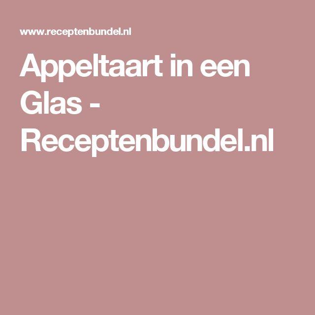 Appeltaart in een Glas - Receptenbundel.nl
