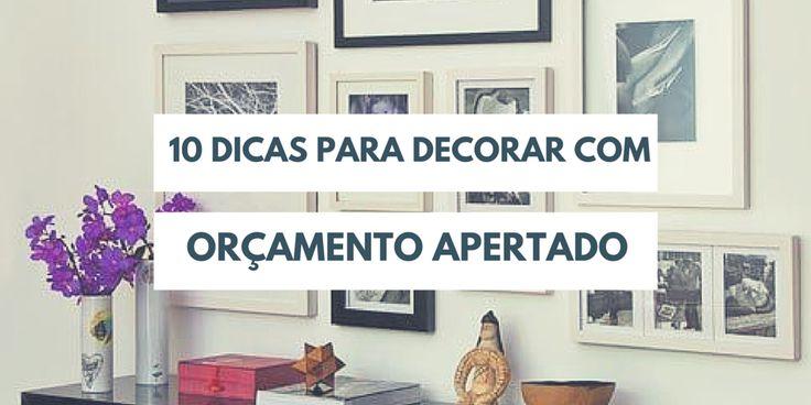 10 dicas para decorar com orçamento apertado :http://blogchegadebagunca.com.br/dicas-para-decorar-com-orcamento-apertado/
