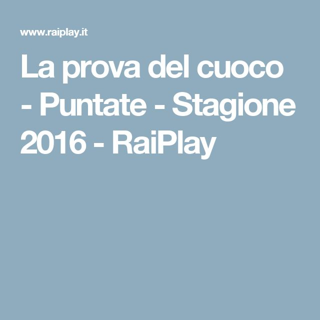 La prova del cuoco - Puntate - Stagione 2016 - RaiPlay