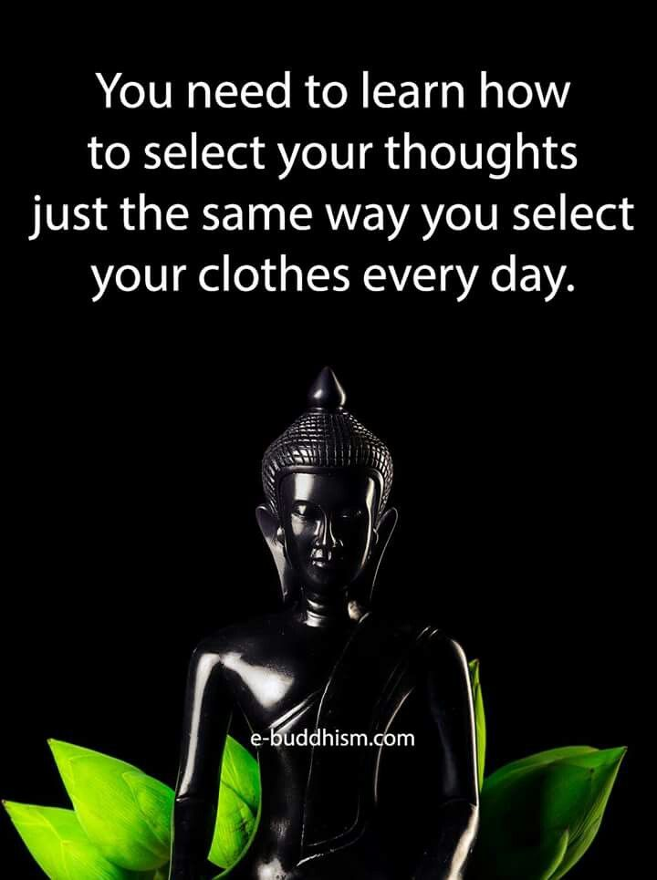 You need to learn to select your thoughts