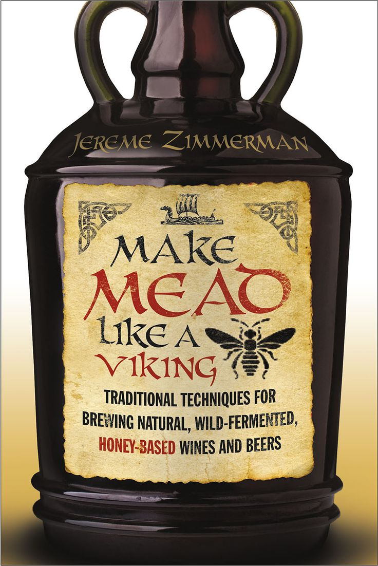 Make Mead Like a Viking - Traditional Techniques for Brewing Natural, Wild-Fermented, Honey-Based Wines and Beers  #craftbeer #beer