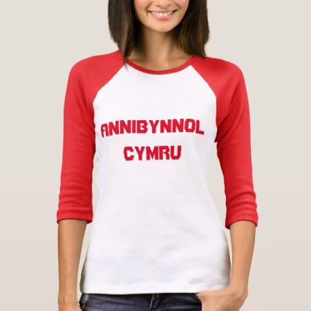 annibynnol Cymru, Independent Wales in Welsh T-Shirt - click/tap to personalize and buy